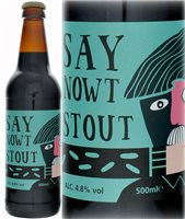 Reel Deel Brewery Say Nowt Stout